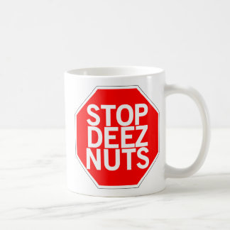Stop Deez Nuts Coffee Mug