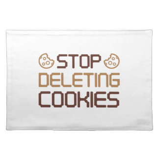 Stop Deleting Cookies Placemats