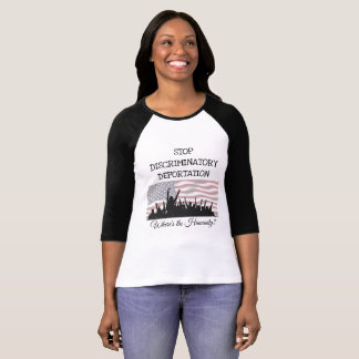 Stop Discriminator Deportation Immigration  Shirt