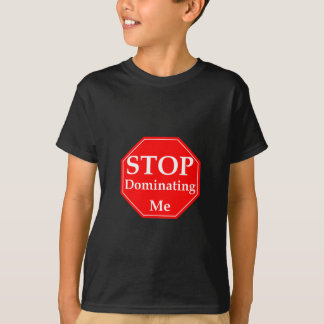 Stop Domination T-Shirt