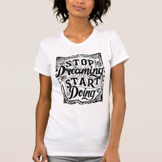 Stop Dreaming Start Doing - Motivation Much? T-Shirt