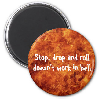 Stop, drop and roll doesn't work in hell magnet
