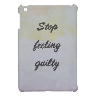 Stop Feeling Guilty Cover For The iPad Mini