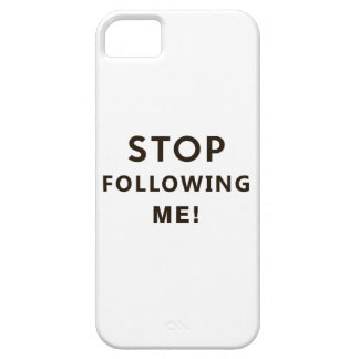 stop following me funny text humor message iPhone 5 covers