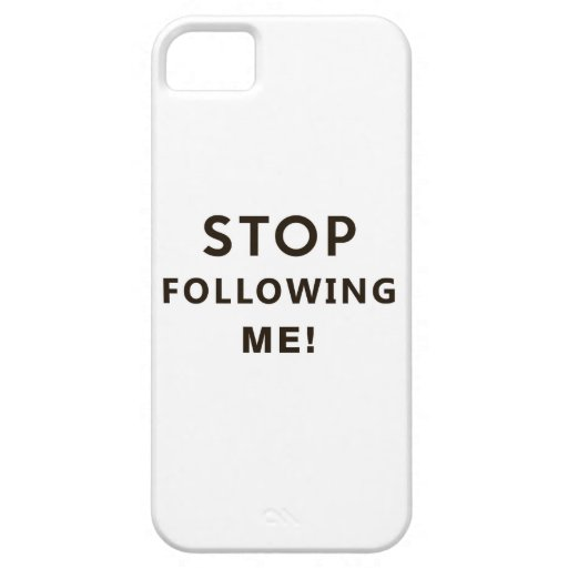 stop following me funny text humor message iPhone 5/5S cases
