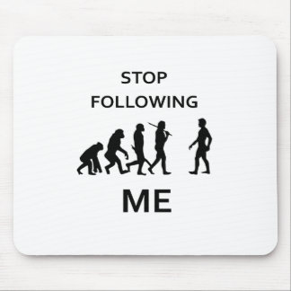 stop following me mouse pad