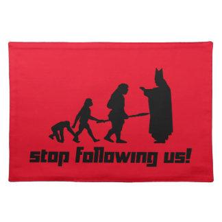 Stop following us! place mats
