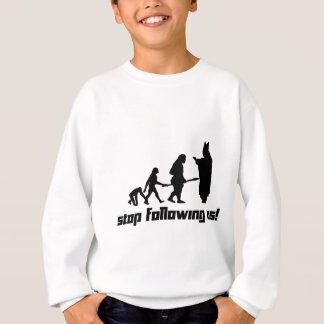 Stop following us! sweatshirt