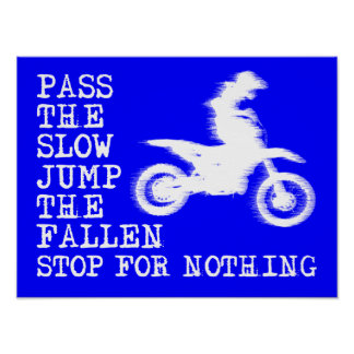 Stop For Nothing Dirt Bike Motocoss Poster Sign