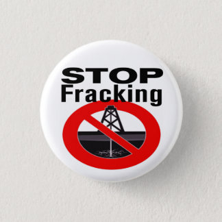 Stop Fracking Today! 1 Inch Round Button