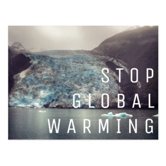 Stop Global Warming - Glacier | Postcard