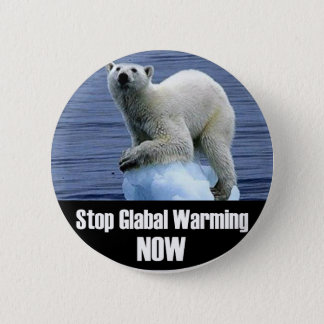 Stop Global Warming Now 2 Inch Round Button