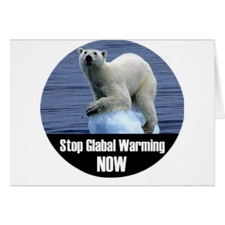 Stop Global Warming Now Card