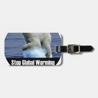 Stop Global Warming Now Luggage Tag