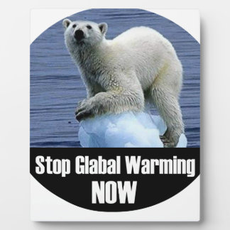 Stop Global Warming Now Plaque