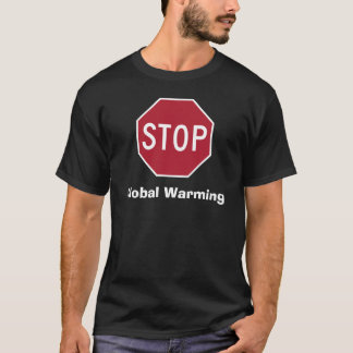 Stop Global Warming T-Shirt