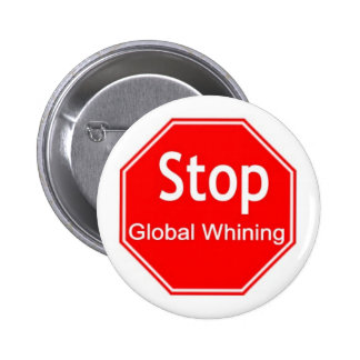 Stop Global Whining 2 Inch Round Button