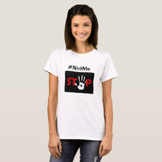 Stop, hands off #NotMe Don't Touch Shirt