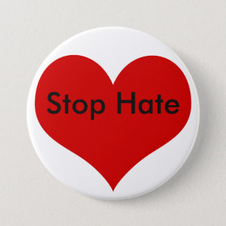 Stop Hate 3 Inch Round Button