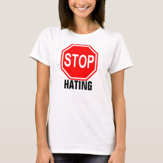 Stop Hating Shirt