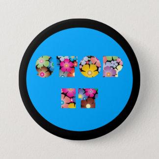 Stop it 3 inch round button