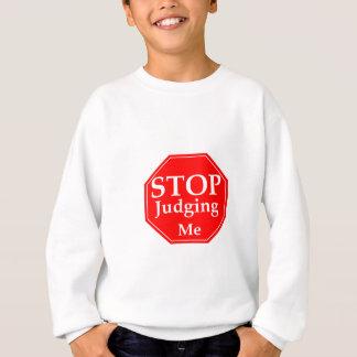 Stop Judging Sweatshirt