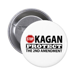 Stop Kagan Protect the Second Amendment 2 Inch Round Button