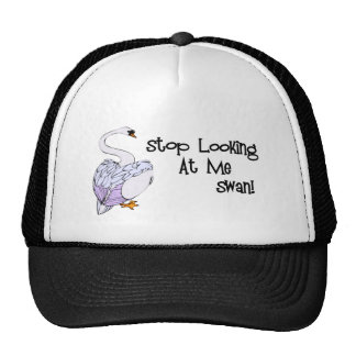 Stop Looking At Me Swan Trucker Hat
