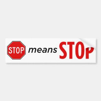 Stop means Stop II Bumper Sticker