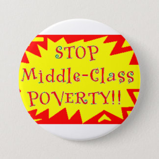 Stop Middle-Class Poverty 3 Inch Round Button