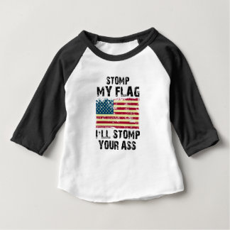 stop my flag i will stomp your baby T-Shirt