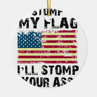 stop my flag i will stomp your ceramic ornament