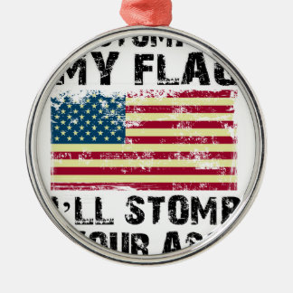 stop my flag i will stomp your metal ornament