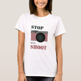 Stop or I'll Shoot T-Shirt