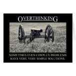 Stop overthinking the solutions to problems