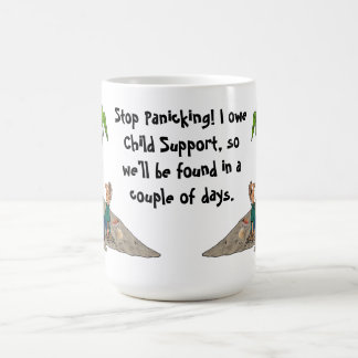 Stop Panicking, I Owe Child Support Mug