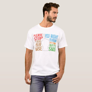 Stop Picking Your Nose Snot Funny T-Shirt