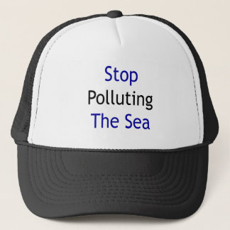 Stop Polluting The Sea Trucker Hat