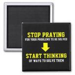 Stop Praying Start Thinking Square Magnet