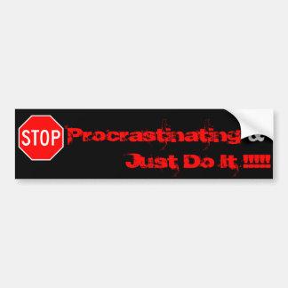 stop Procrastinating Just Do It !!... Bumper Sticker