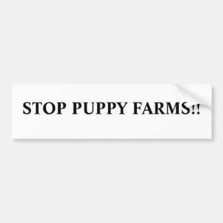 Stop puppy farms!! bumper sticker