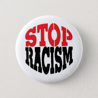 STOP RACISM! 2 INCH ROUND BUTTON