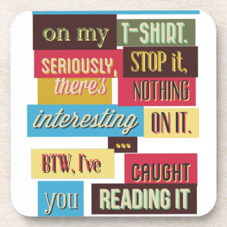 stop reading the texts, cool fresh design coaster