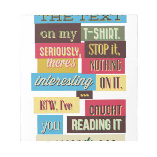 stop reading the texts, cool fresh design notepad