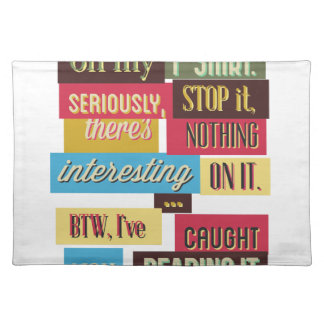 stop reading the texts, cool fresh design place mats