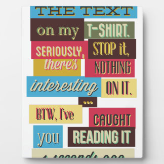 stop reading the texts, cool fresh design plaque