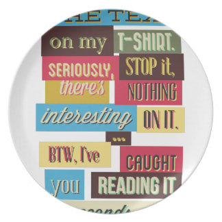 stop reading the texts, cool fresh design plate