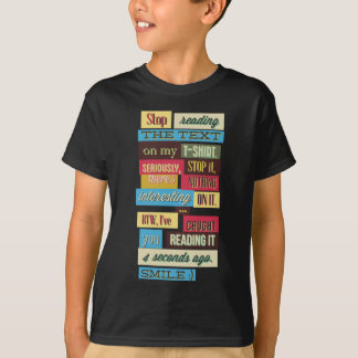 stop reading the texts, cool fresh design T-Shirt