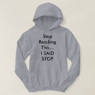 Stop reading this....hooie sweatshirt