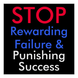 STOP Rewarding Failure & Punishing Success Poster